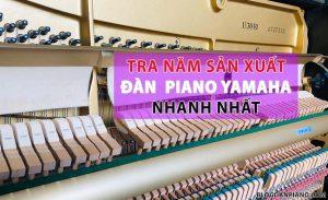 Tra năm sản xuất đàn piano yamaha trong 1 phút