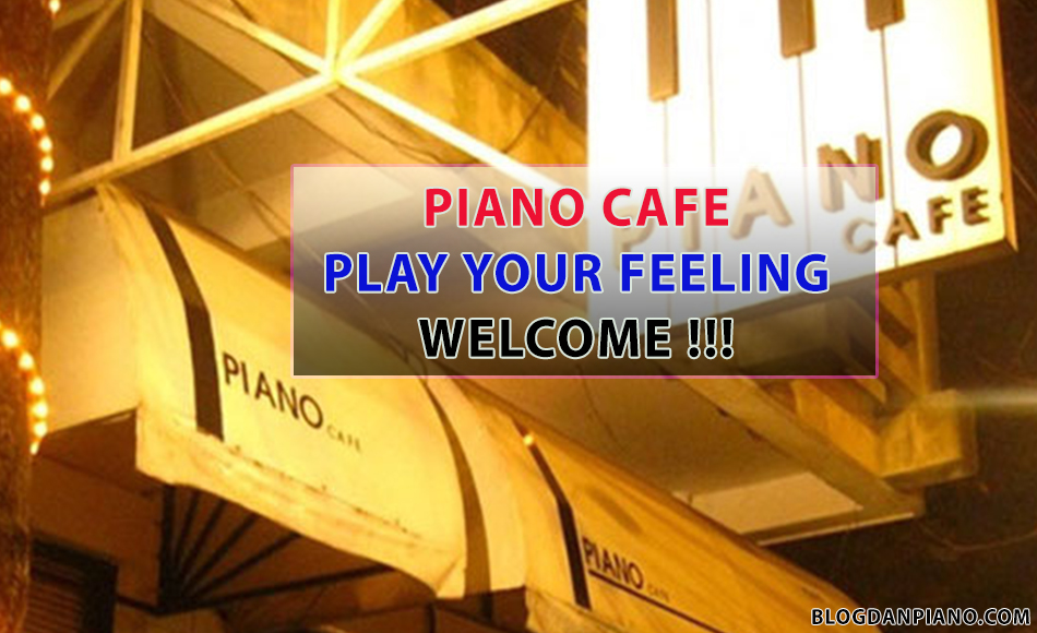 Piano Cafe - Quán Cafe Có Piano Tại TPHCM