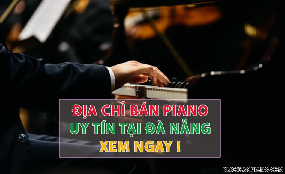 Địa chỉ bán đàn piano uy tín tại Đà Nẵng